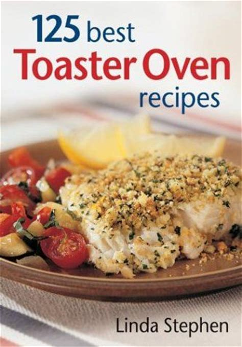 Toaster Oven Dinner Recipes 25 best ideas about toaster oven recipes on toaster oven meals easy oven recipes
