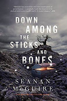 amazon com down among the sticks and bones wayward children ebook seanan mcguire kindle store