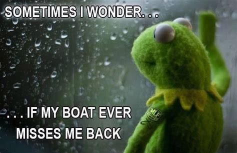 don t rock the boat fish sometimes i wonder if my boat ever misses me back