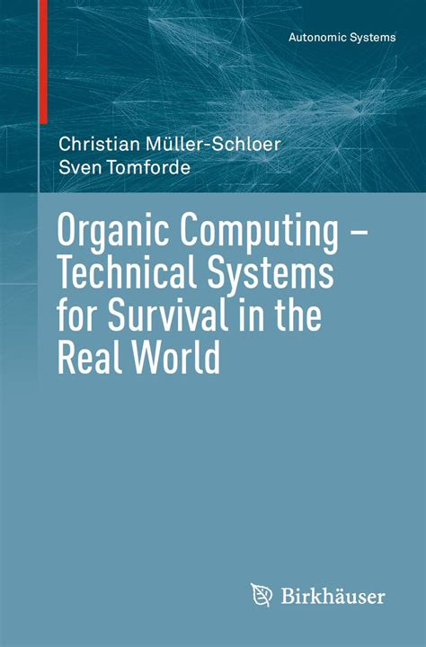 organic computing â technical systems for survival in the real world autonomic systems books organic computing initiative