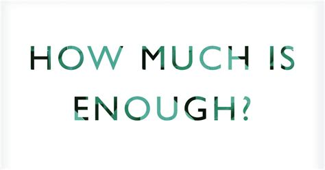 how much is enough more than enough