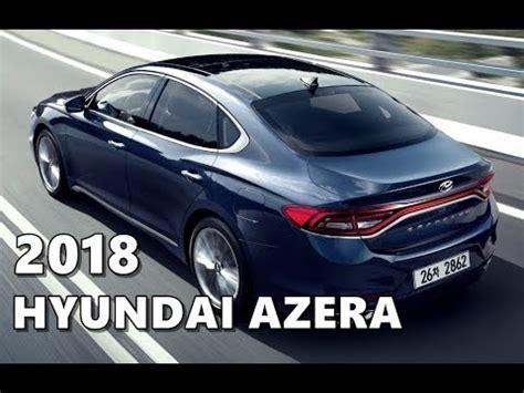 all new azera 2018 2018 hyundai azera grandeur exterior interior