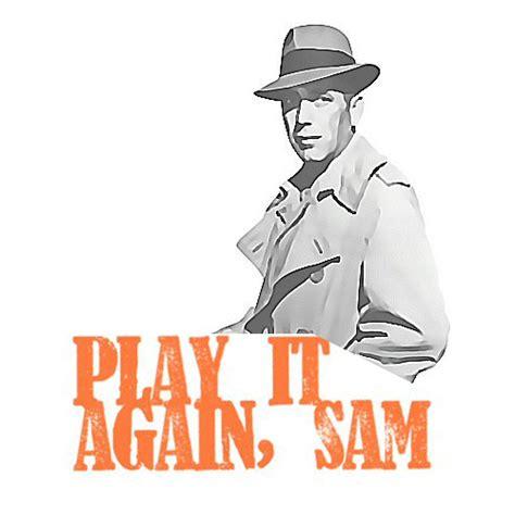 play it again sam home play it again sam colonial playhouse