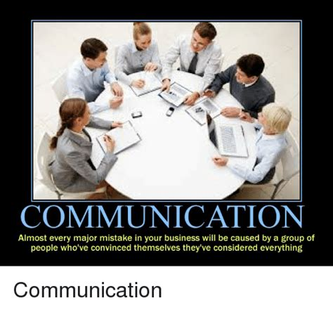 Communication Major Meme - communication almost every major mistake in your business