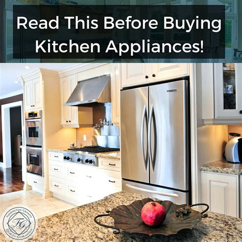 buying kitchen appliances read this before buying kitchen appliances flemington