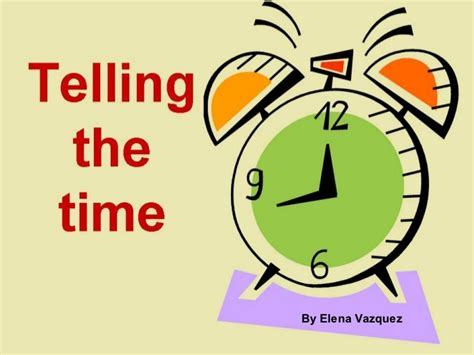 Time To Tell The telling the time tell the time esl efl