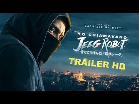 Or Trailer Ita Lo Chiamavano Jeeg Robot Il Sorprendente Trailer