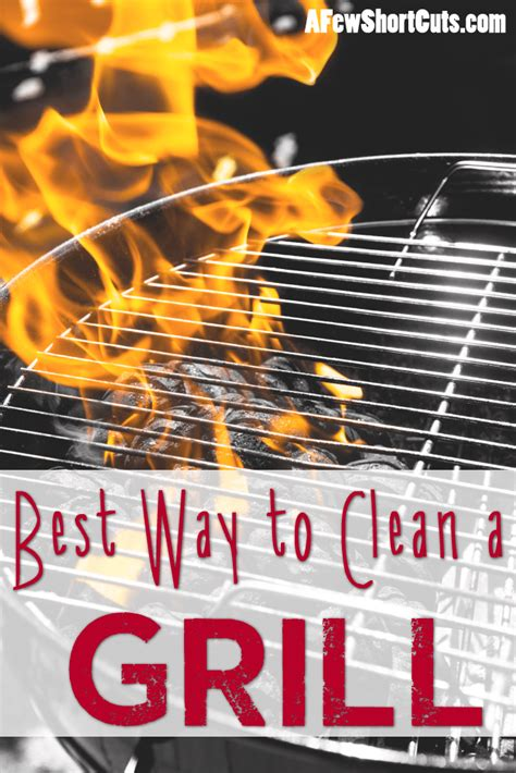 Best Way To Clean by Best Way To Clean A Grill A Few Shortcuts