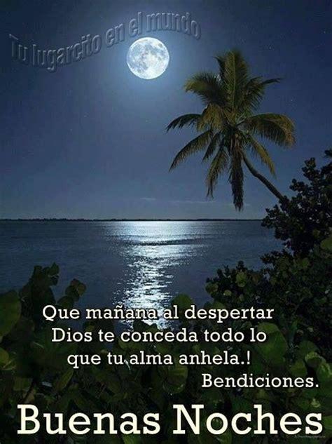 imagenes buenas noches bendiciones 20 best buenas noches images on pinterest good night