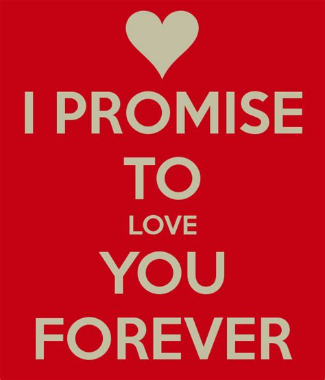 images of love promises i promise to love you forever poster chloe keep calm o