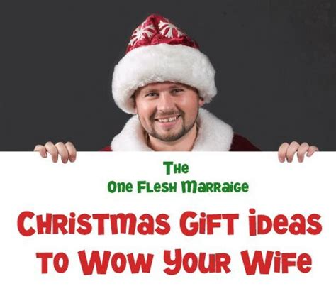 gift ideas for wife for christmas christmas gift ideas to wow your wife 2013 one flesh