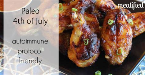 autoimmune paleo vegetarian recipes paleo 4th of july autoimmune protocol style meatified