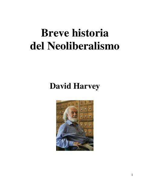 breve historia poltica del breve historia del neoliberalismo david harvey