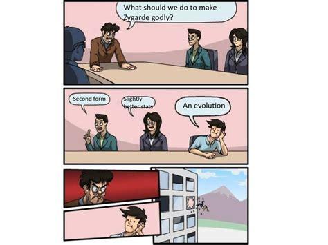 Boardroom Suggestion Meme Maker - boardroom suggestion meme 1 make zygarde better by