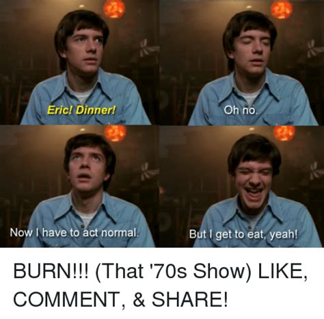 That 70s Show Meme - 25 best memes about burn that 70s show burn that 70s