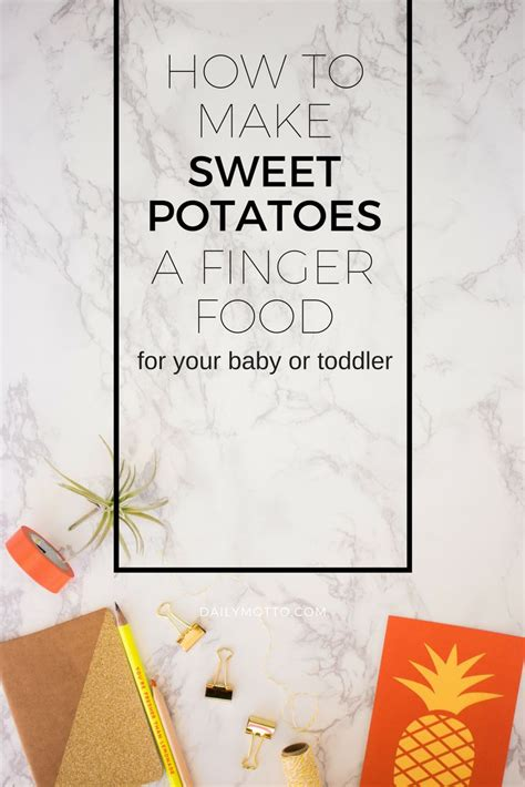 how to make sweet potatoes a finger food for your baby or