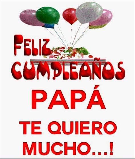 imagenes cumpleaños de papa nuevas im 193 genes de feliz cumplea 209 os para pap 193 im 193 genes
