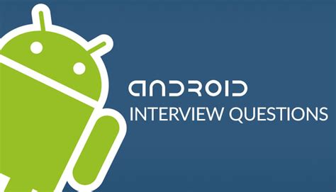android layout interview questions basic android interview questions for application