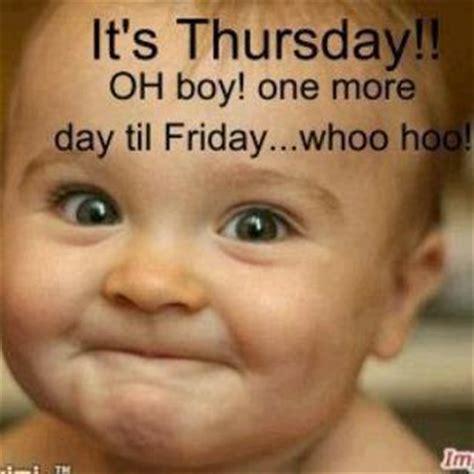 Thursday Meme Funny - its thursday one more day till friday jokes memes