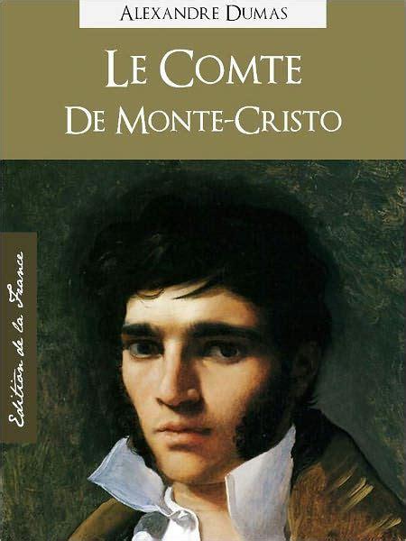 libro le comte de monte cristo le comte de monte cristo edition nook speciale version francaise par alexandre dumas pere
