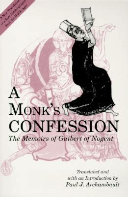 confession a sort of memoir books a monk s confession the memoirs of guibert of nogent by