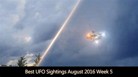 best ufo best ufo sightings august 2016 week 5 iufosightings