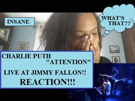 charlie puth jimmy fallon attention charlie puth live at jimmy fallon reaction