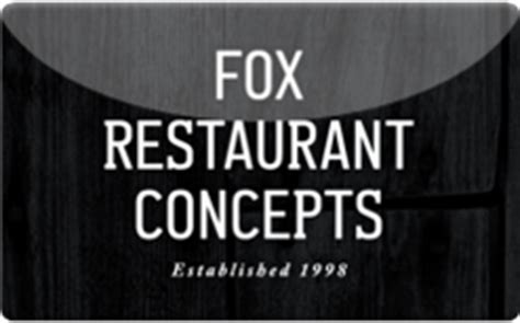 Fox Restaurants Gift Card - sell fox restaurant concepts gift cards raise
