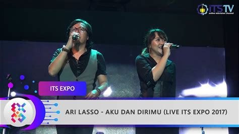 download mp3 ari lasso live ari lasso aku dan dirimu live its expo 2017 youtube