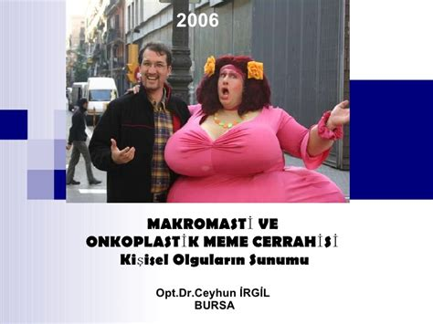 Breast Implant Meme - giant breast makromasti onkoplastik meme cerrahisi