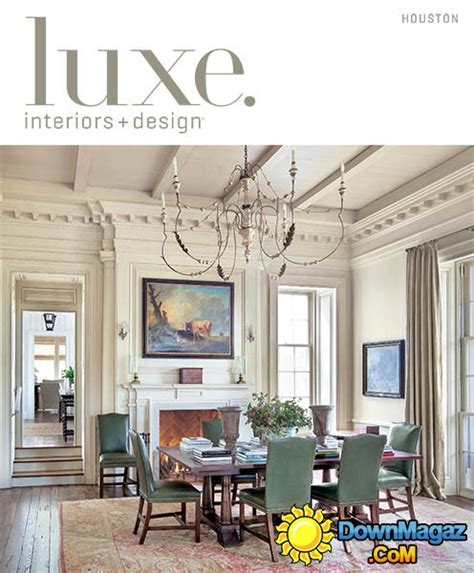 luxe interior design houston edition summer 2013