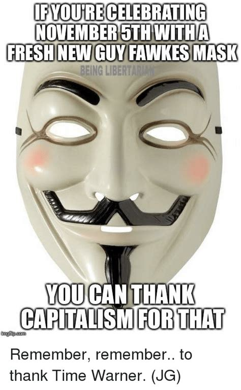 Guy Fawkes Mask Meme - ifyoure celebrating november5th witha fresh new guy fawkes