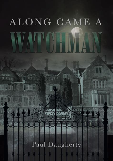 the other a psychological thriller featuring the extractor books author paul daugherty s new book along came a watchman
