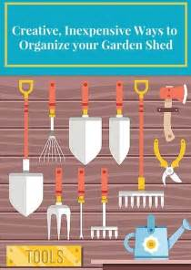9 creative inexpensive ways to organize your garden shed