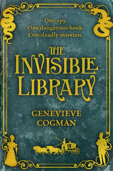 the invisible books the invisible library by genevieve cogman book review