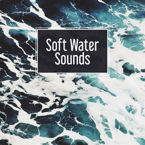 soft water sounds relaxing nature sounds water relaxation sea waves ocean sounds new age