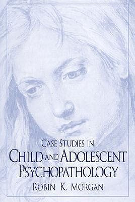 child and adolescent psychopathology a casebook books studies in child and adolescent psychopathology book