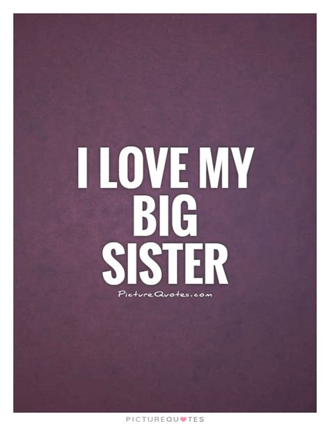 love  big sister picture quotes