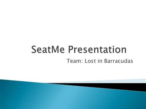 seat me presentation