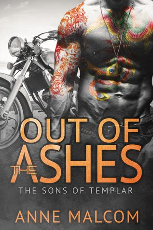 out of the ashes the of alaska books out of the ashes sons of templar mc 3 by malcom