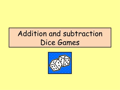 addition and subtraction dice games ks1 powerpoint