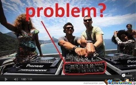 Dj Meme - dj memes best collection of funny dj pictures