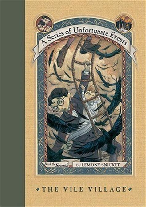 the grimm book 7 read the vile a series of unfortunate events 7 by lemony snicket reviews discussion