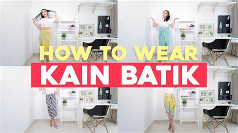 youtube tutorial kain batik tipstipang how to wear kain batik tutorial youtube