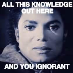 Knowledge Meme - michael jackson all this knowledge black consciousness