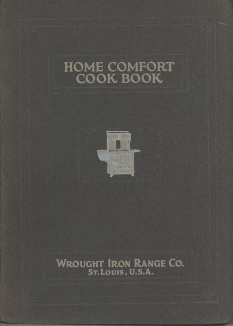 home comfort book the home comfort cook book by wrought iron range company