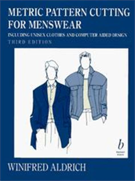 metric pattern cutting for menswear including unisex clothes and computer aided design by tailoring open library