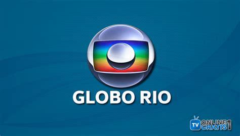 globo ao vivo assistir globo rj gr 225 tis ao vivo