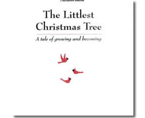 the littlest christmas tree a tale of growing becoming