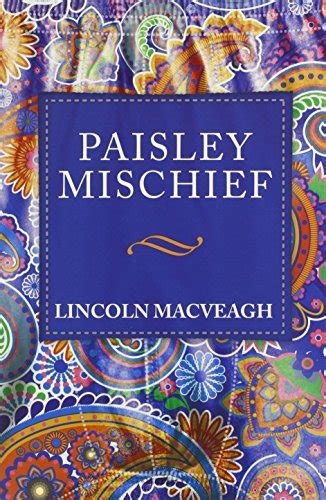how to mischief books a book review by michael adelberg paisley mischief